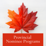 Which Provincial Nominee Program (PNP) is Right for You?